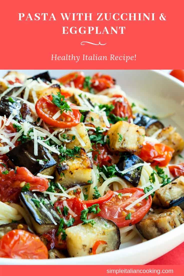Italian pasta recipe with eggplant, zucchini and tomatoes
