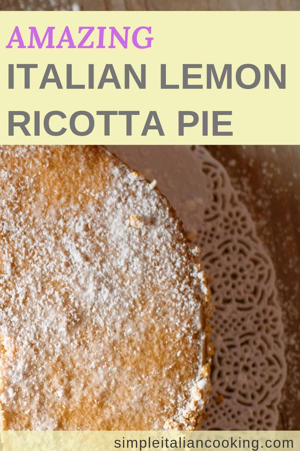 Recipe – How to Make Italian Lemon Ricotta Pie