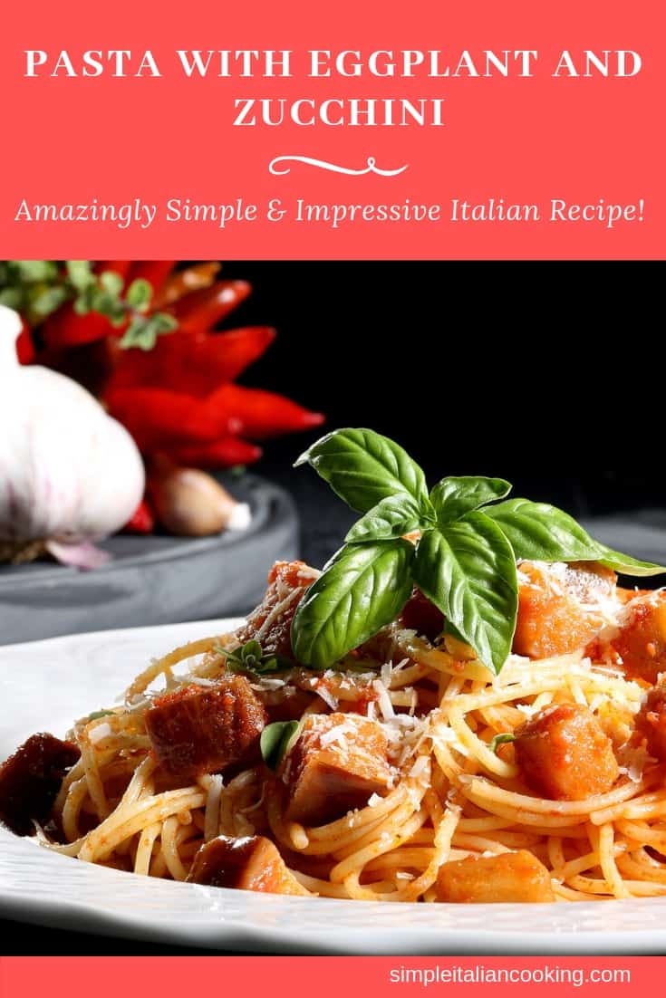 Healthy Italian Recipe for Pasta with eggplant, and zucchini!  A family favorite!  | easy pasta recipes | healthy pasta recipes | eggplant recipes | zucchini recipes | vegetarian recipes | easy italian recipes |