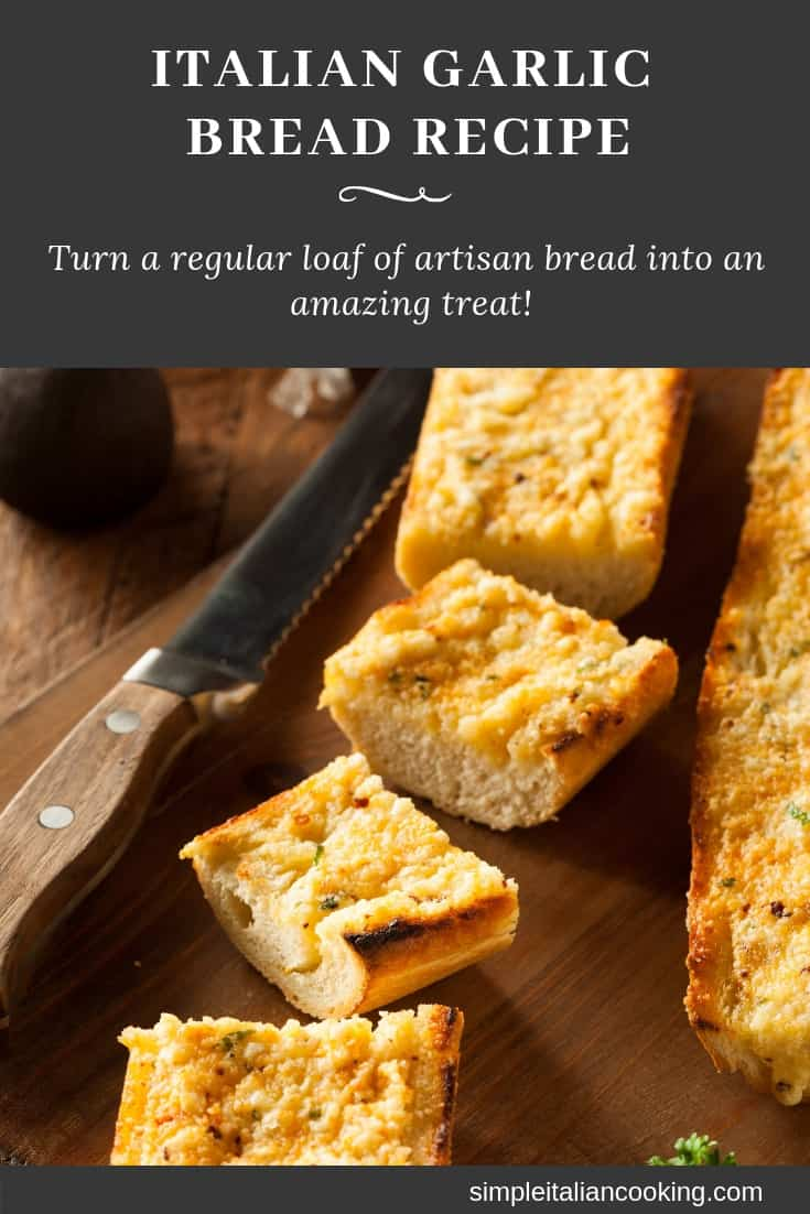 How to Make Italian Garlic Bread