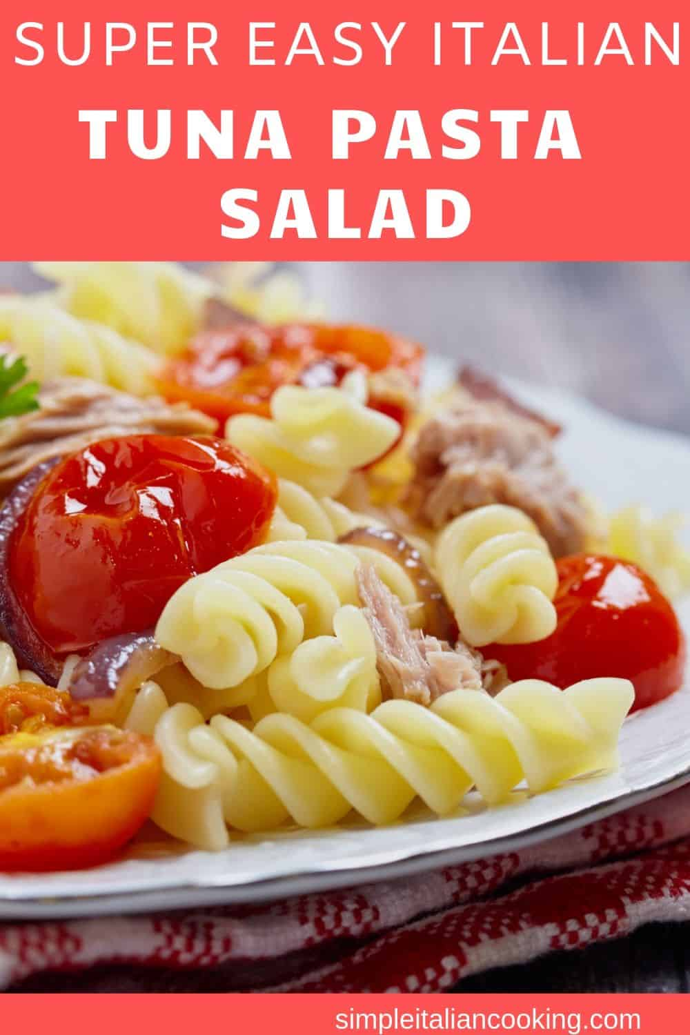 How To Make Italian Tuna Pasta Salad Recipe