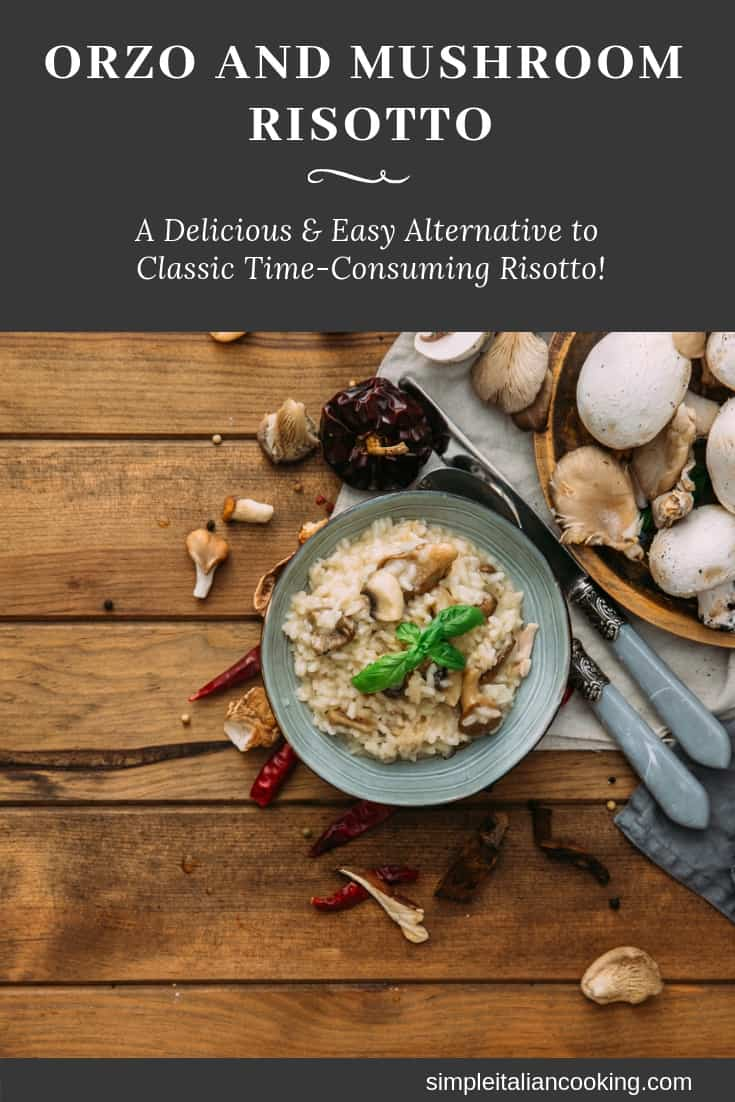 Use orzo pasta to make a delicious and easy Italian risotto recipe with mushrooms.  Easy!  |  easy risotto recipe | Italian risotto recipe | risotto | Orzo pasta recipes |