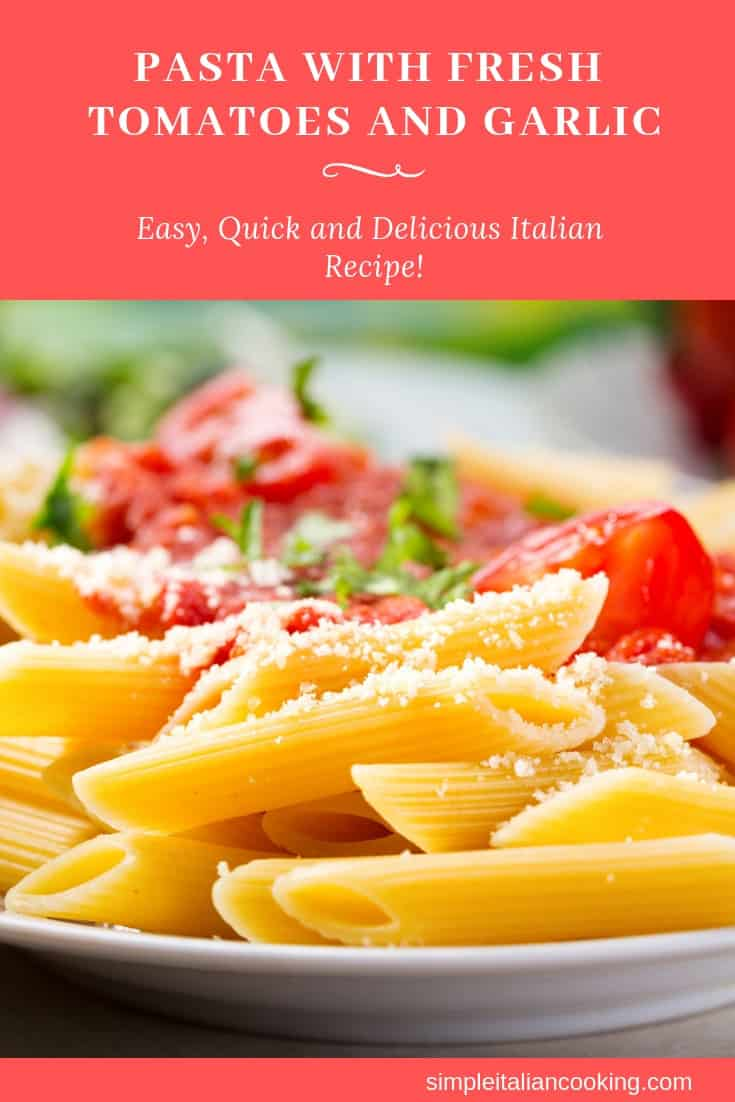 Pasta with Fresh Tomato and Garlic Sauce