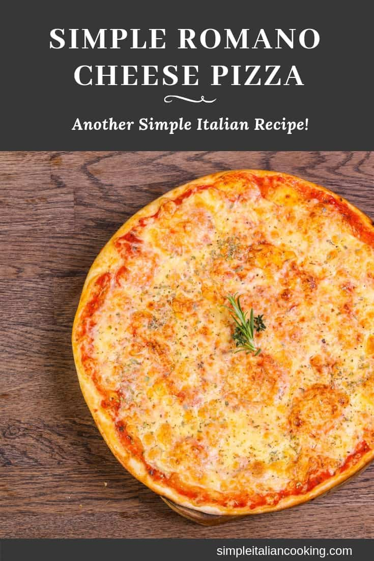 How to Make a Simple Romano Cheese Pizza Recipe