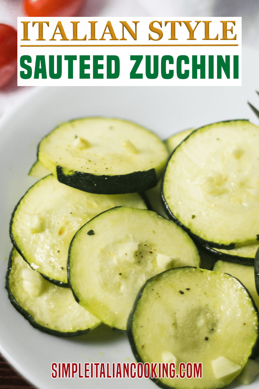 Recipe for Easy Sauteed Fresh Zucchini - Italian Style