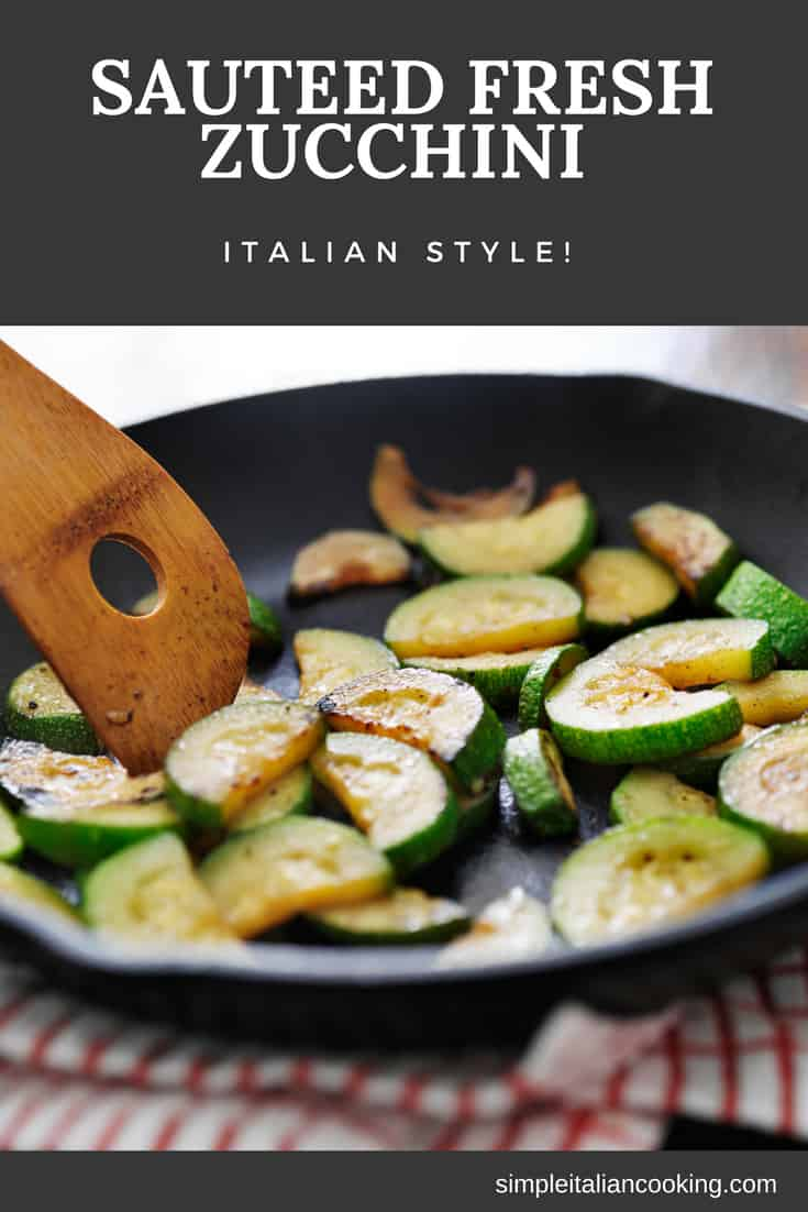 Delicious and easy Italian zucchini recipe.  Sauteed zucchini with garlic and olive oil... couldn\'t be easier for a quick dinner side dish.  Goes great with pasta!  #zucchini #italianrecipe #vegetablerecipes #vegetarian #easydinner