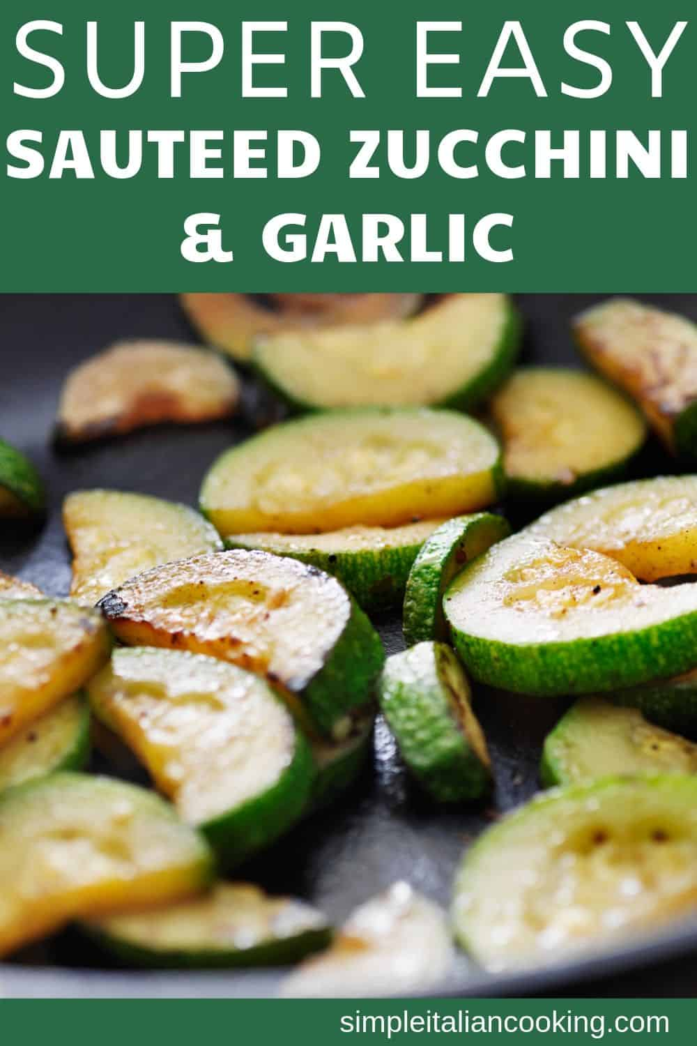 Delicious and easy Italian zucchini recipe.  Sauteed zucchini with garlic and olive oil... couldn\'t be easier for a quick dinner side dish.  Goes great with pasta!  #zucchini #italianrecipe #vegetablerecipes #vegetarian #easydinner #easysidedish