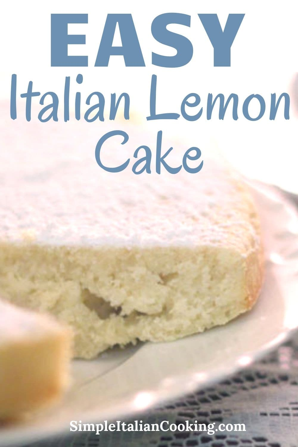 Awesome and amazing Italian lemon cake  is an easy and delicious classic Italian dessert recipe.  Perfect for holidays or get-togethers.   #Italianlemoncake #Italianlemoncakerecipe #ItalianlemoncakeItaly #italiandesserts #italiancake