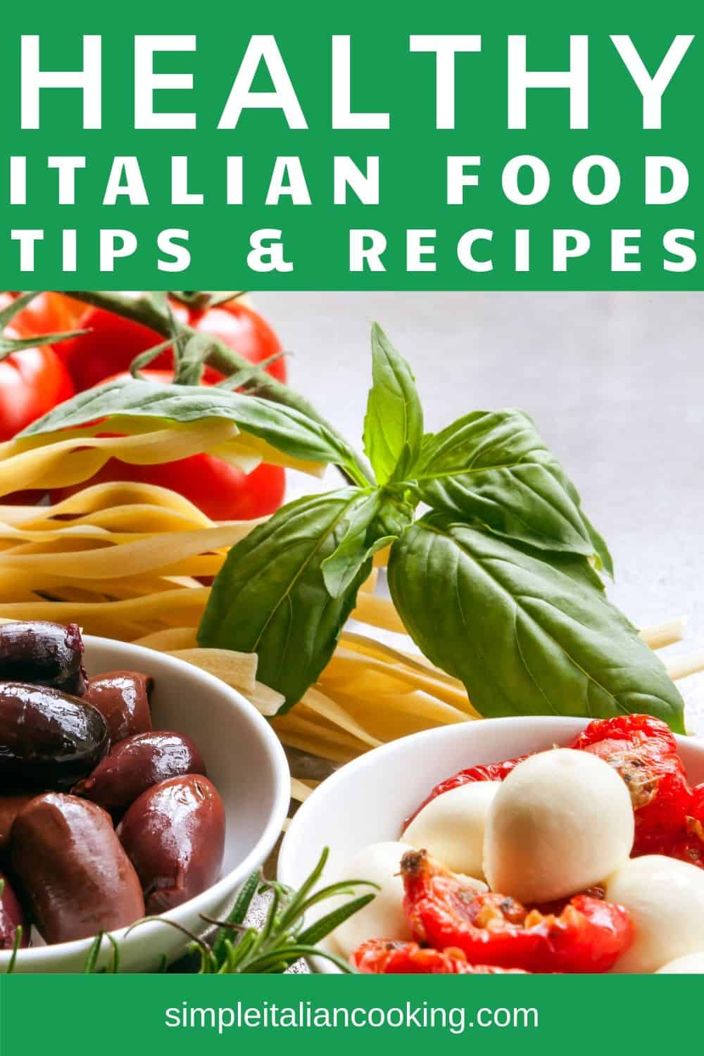 Learn how to enjoy Italian cooking and be healthy at the same time!  Enjoy the secrets to healthy Italian recipes and enjoy your dinners without guilt! #healthyitalian #healthyitalianrecipes #italiandinners #italianrecipes #healthycooking #healthydinner