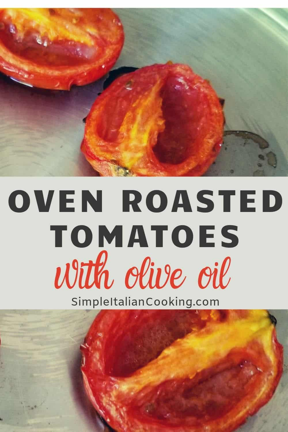 Oven Roasted Tomatoes in Olive Oil and Balsamic