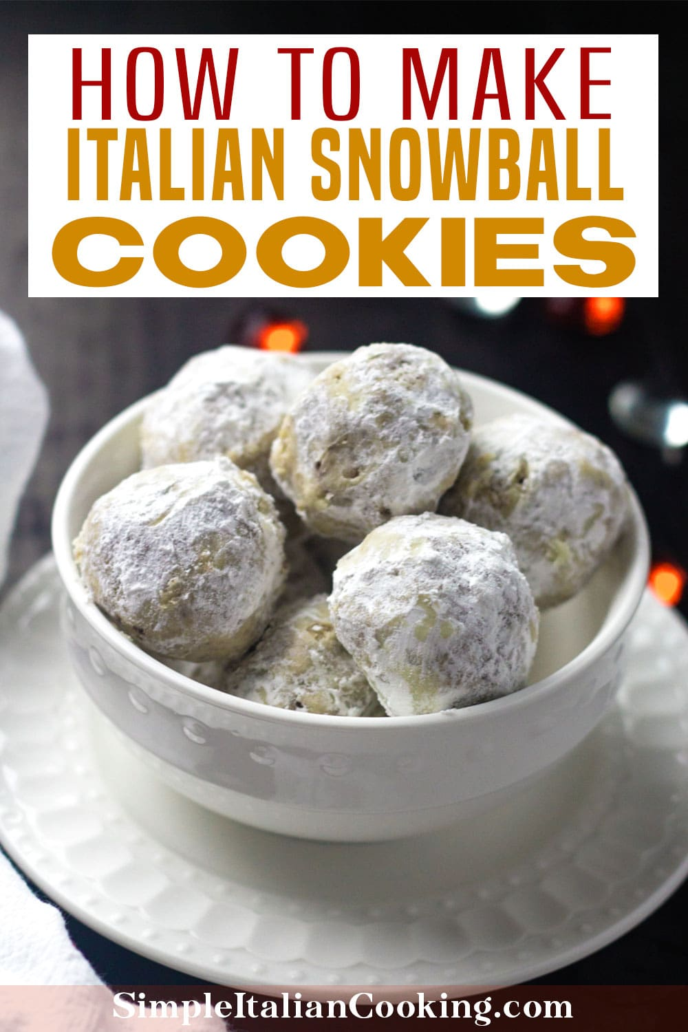 How to Make the Best Butterball Cookie Recipe with Pecans aka Italian Snowballs