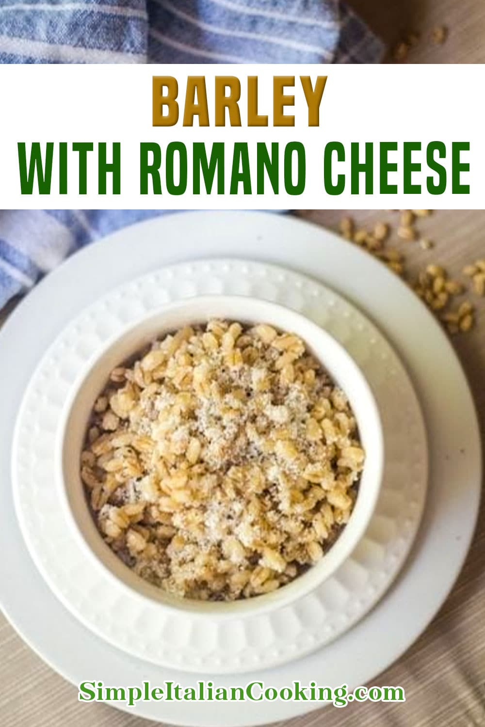 How to Make Barley with Romano Cheese